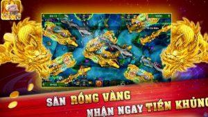 Trò chơi săn rồng vàng 3d - TOP Game Bắn Cá Ăn Tiền 2019